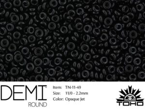 TN-11-0049 Demi Round TOHO Opaque Jet -0