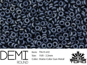 TN-11-0612 Demi Round TOHO Matte-Color Gun Metal-0