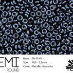 TN-11-0081 Demi Round TOHO  Metallic Hematite-0