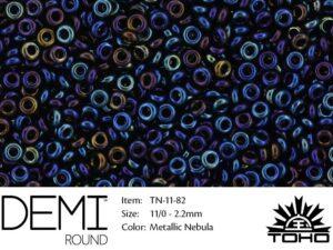 TN-11-0082 Demi Round TOHO Metallic Nebula-0