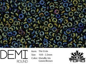 TN-11-0084 Demi Round TOHO Metallic Iris Green/Brown-0